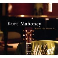 KURT MAHONEY: Where the Heart Is