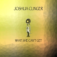 Joshua Clinger | What She Can't Get