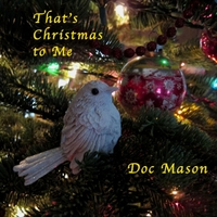 Doc Mason | That's Christmas to Me