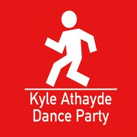 Kyle Athayde Dance Party | Kyle Athayde Dance Party