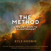 Kyle Hoobin | The Method: 5 Inquiry Steps to Enlightenment