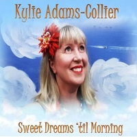 Kylie Adams-Collier | Sweet Dreams 'til Morning