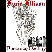Kyrie Ellison | Foreseen Destiny | CD Baby Music Store