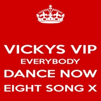 Vicky Winehunny | Vicky's VIP Everybody Dance Now Eight Song X