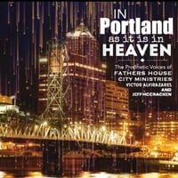 Father's House City Ministries | In Portland as It Is in Heaven