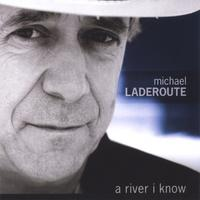 Michael Laderoute | A River I Know