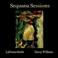 Ladonna Smith & Davey Williams | Sequana Sessions
