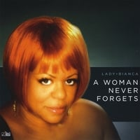 Lady Bianca | A Woman Never Forgets