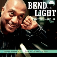 Lafayette Harris, Jr. Trio | Bend to the Light