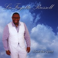 Lafayette Russell | I  Got the Spirit