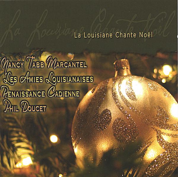 Adeste Fideles Joyeux Noel.Various Artists La Louisiane Chante Noel Cd Baby Music Store