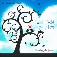 Lamonte Mclemore | I Wish I Could Fall in Love