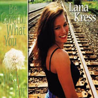 Lana Kress | Be Careful What You Wish For