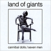 Land of Giants: Cannibal Dolls/Seven Men (With Bonus Track)