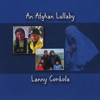 Lanny Cordola | An Afghan Lullaby