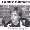 LARRY BREWER: Traveling at the Speed of Life