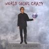 LARRY BREWER: World Going Crazy