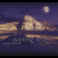 Larry Brewer | Waxing Ardent