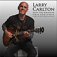 Larry Carlton | Plays The Sound Of Philadelphia