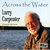 Larry Carpenter: Across the Water