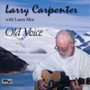 Larry Carpenter: Old Voice