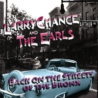 Larry Chance & the Earls | Back On the Streets of the Bronx