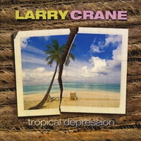 Larry Crane : Tropical Depression