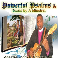 Apostle Larry E  Graham, Sr  | Powerful Psalms & Music By A Minstrel