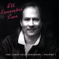 "Featured recording ""I'll Remember Love: The Larry Gelb Songbook Vol. 1"""