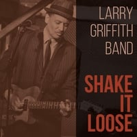 Larry Griffith | Shake It Loose