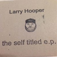 Larry Hooper: The Self Titled E.P.