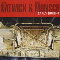 Larry Natwick & Dave Monsch | Early Bright