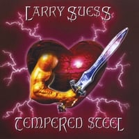 Larry Suess | Tempered Steel