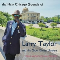 Larry Taylor & The Soul Blues Healers | New Chicago Sounds of Larry Taylor