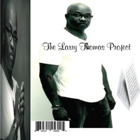 The Larry Thomas Project | I'm Dreaming