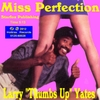 "Larry ""Thumbs Up"" Yates: Miss Perfection"