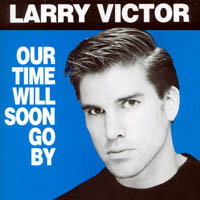 Larry Victor | Our Time Will Soon Go By