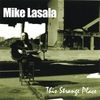 MIKE LASALA: This Strange Place