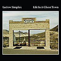 Laslow Simplex | Life in a Ghost Town