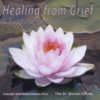 Dr. James E. Walton, Ph.D. | Healing from Grief and Finding Peace in Your Life