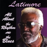 Latimore | All About the Rhythm and the Blues