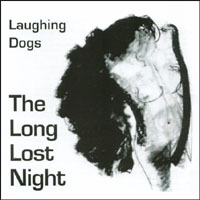 The Laughing Dogs | The Long Lost Night