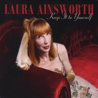 Laura Ainsworth | Keep It To Yourself