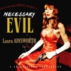 Laura Ainsworth: Necessary Evil