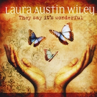 Laura Austin Wiley | They Say It's Wonderful