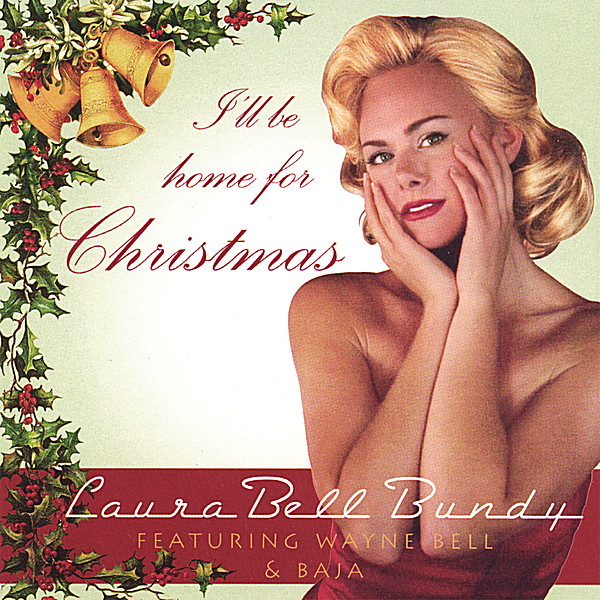Laura Bell Bundy | I'll be home for Christmas | CD Baby Music Store