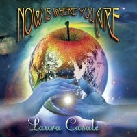 Laura Casale | Now Is Where You Are