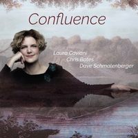 Laura Caviani | Confluence (feat. Chris Bates & Dave Schmalenberger)