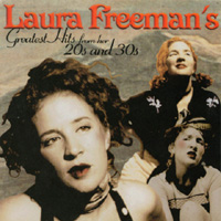 Laura Freeman | Laura Freeman's Greatest Hits from her 20's and 30's