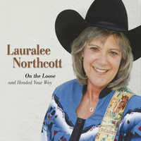 Lauralee Northcott | On the Loose and Headed Your Way